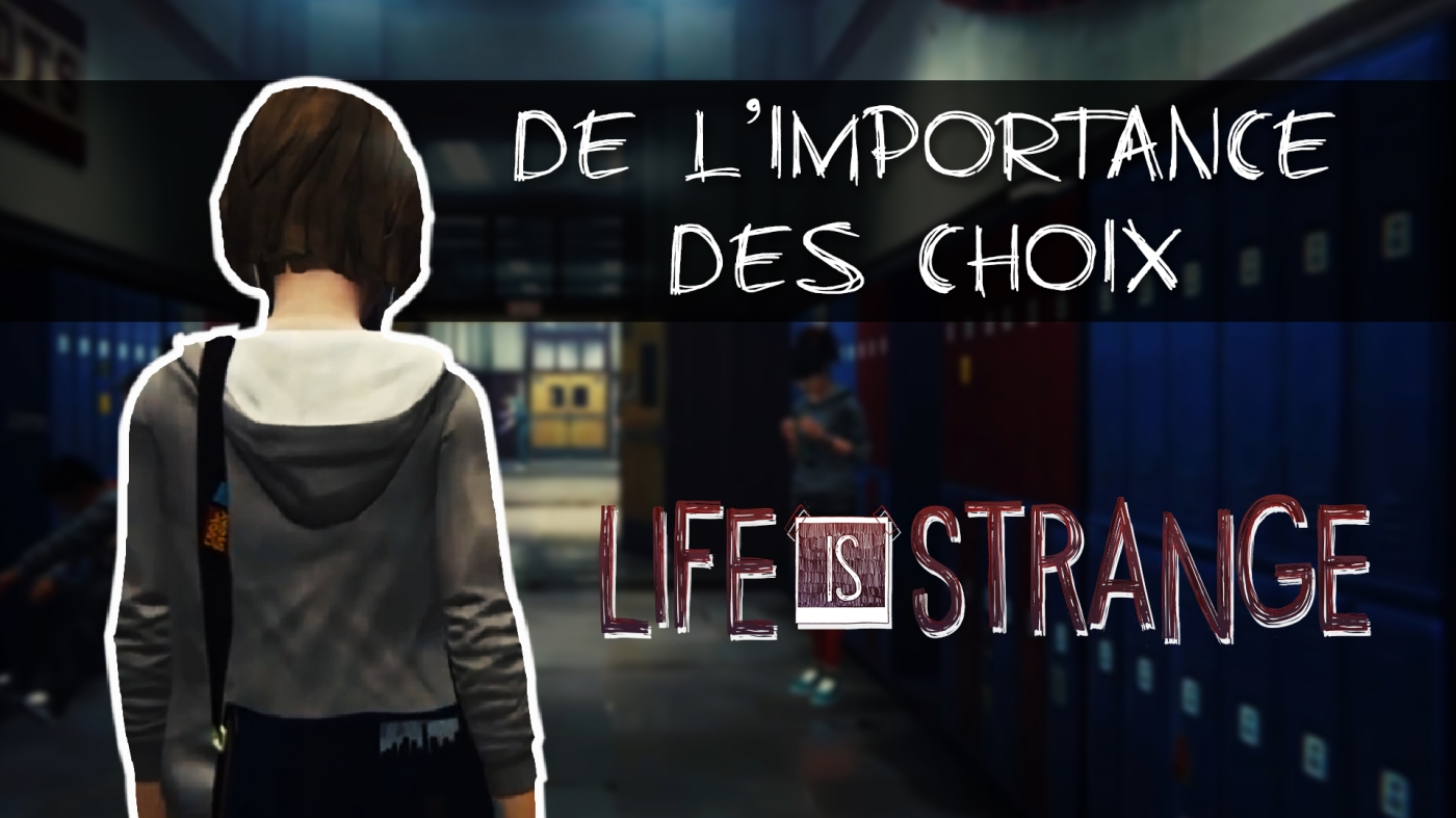 importance-choix-life-is-strange
